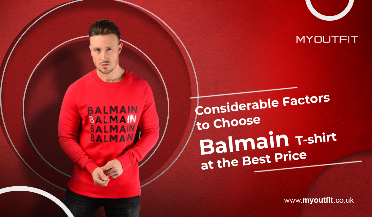 Considerable Factors to Choose Balmain T-shirt at the Best Price