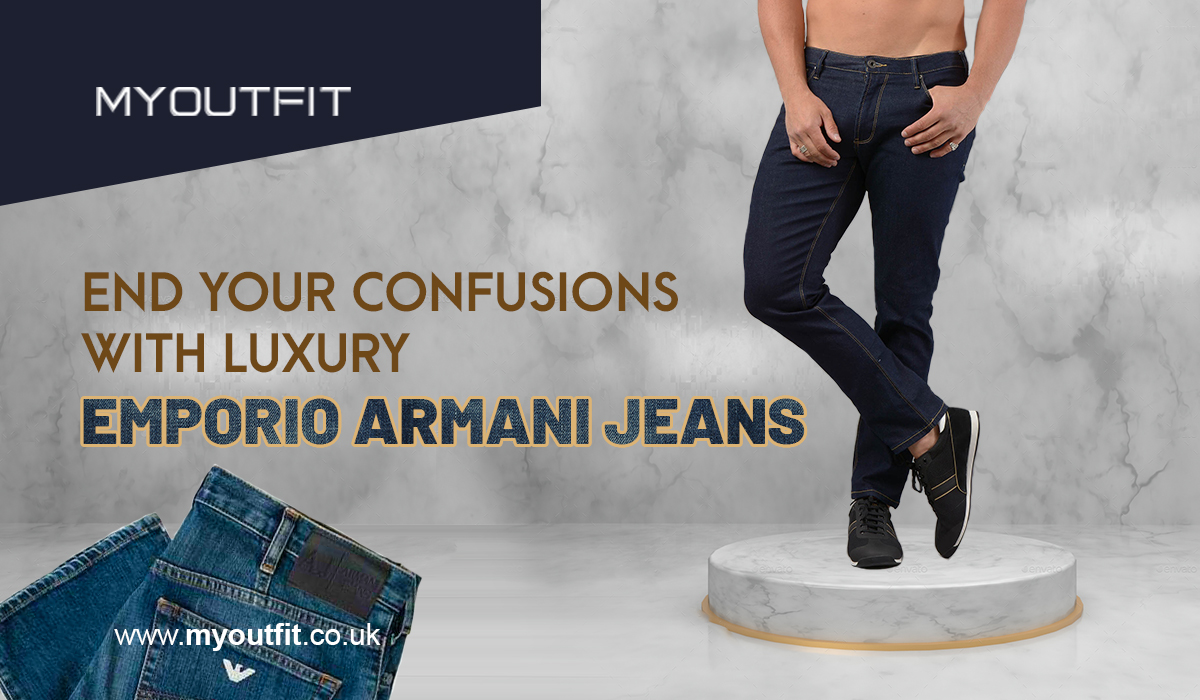 End your Confusions with Luxury Emporio Armani jeans