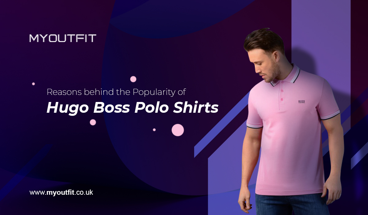 Reasons behind the Popularity of Hugo Boss Polo Shirts